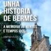 'Unha historia de Bermés. A memoria de xentes e tempos idos', de Armando Vázquez