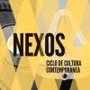 Nexos. Ciclo de cultura contemporánea