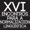 XVI Encontros para a normalización lingüística