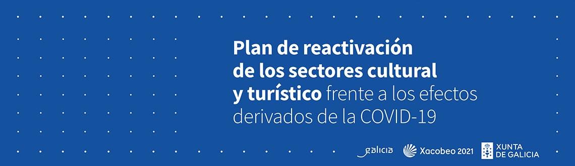 Plan de reactivación dos sectores cultural e turístico fronte aos efectos derivados da COVID-19