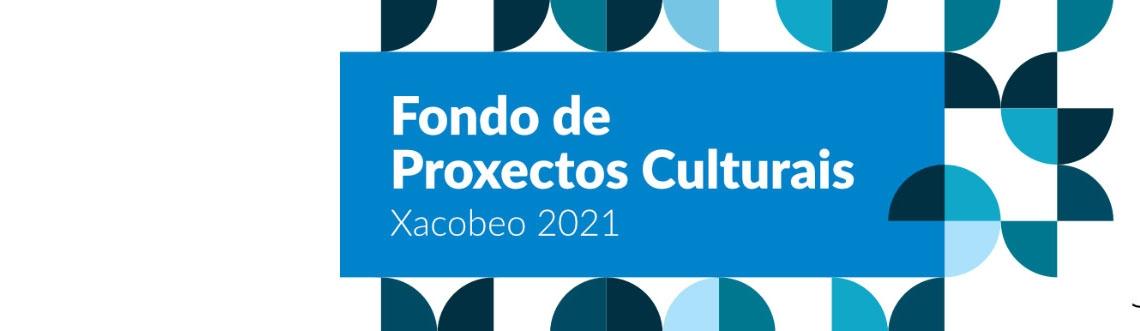 Fondo de proxectos Culturais Xacobeo 2020